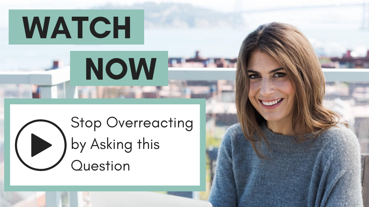Stop Overreacting by Asking this Question
